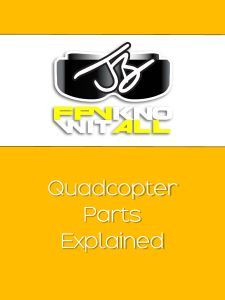 Joshua Bardwell's FPV Know-It-All Quadcopter Parts Explained_Page_01.jpg
