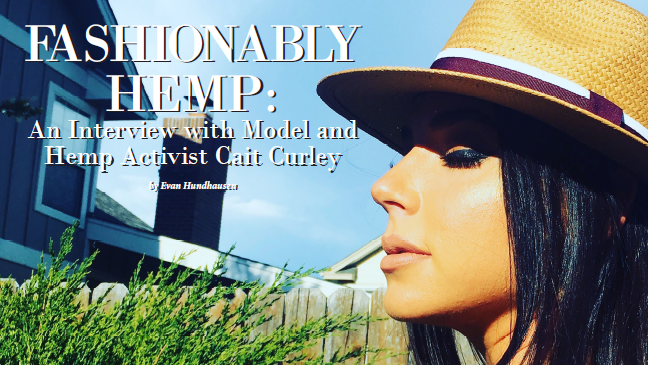 Fashionably Hemp: An Interview with Model and Hemp Activist Cait Curely (12/18)