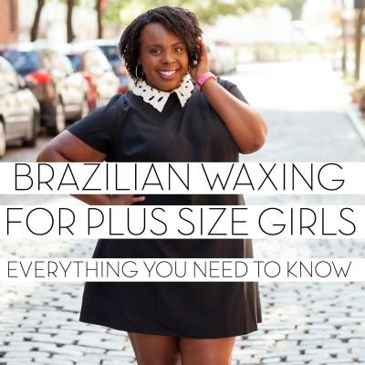 BRAZILIAN WAXING FOR PLUS SIZE GIRLS PLUSSIZEPRINCESS.COM
