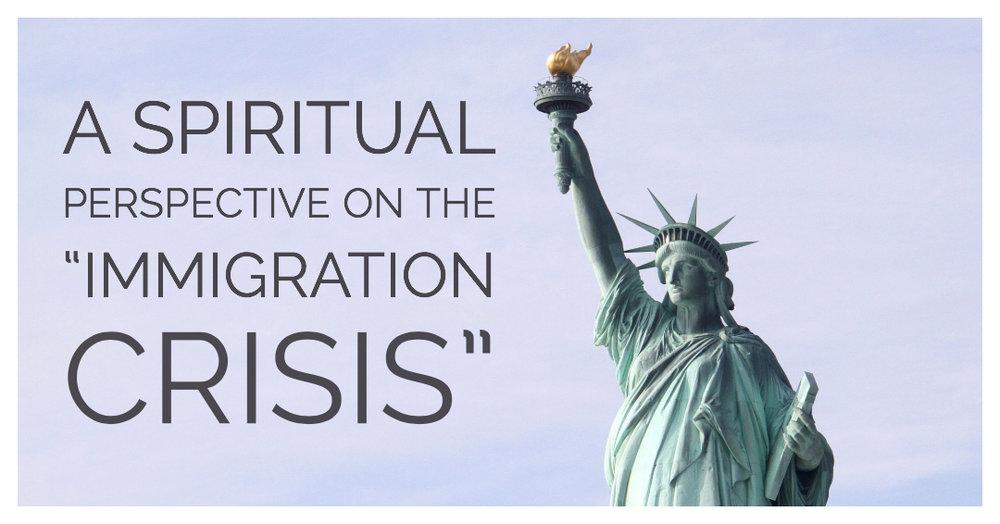 Immigration Crisis Spirituality.jpg