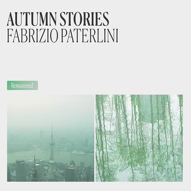 """Announcing """"Autumn Stories 2019"""" by Fabrizio Paterlini, a remastered and partially re-imagined reissue of the original album! Album out on March 15th, pre-orders start on March 1st. Printed in a limited vinyl edition!"""