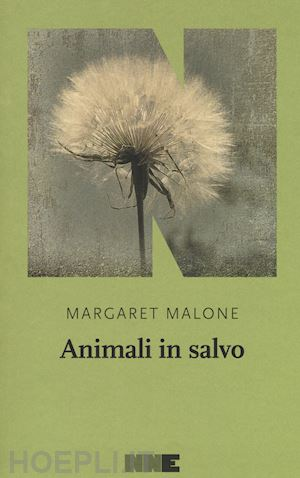 di Margaret Malone NN Editore Traduzione di Gioia Guerzoni pp. 144   Euro 16