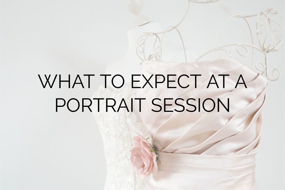 What to Expect at a Portrait Session