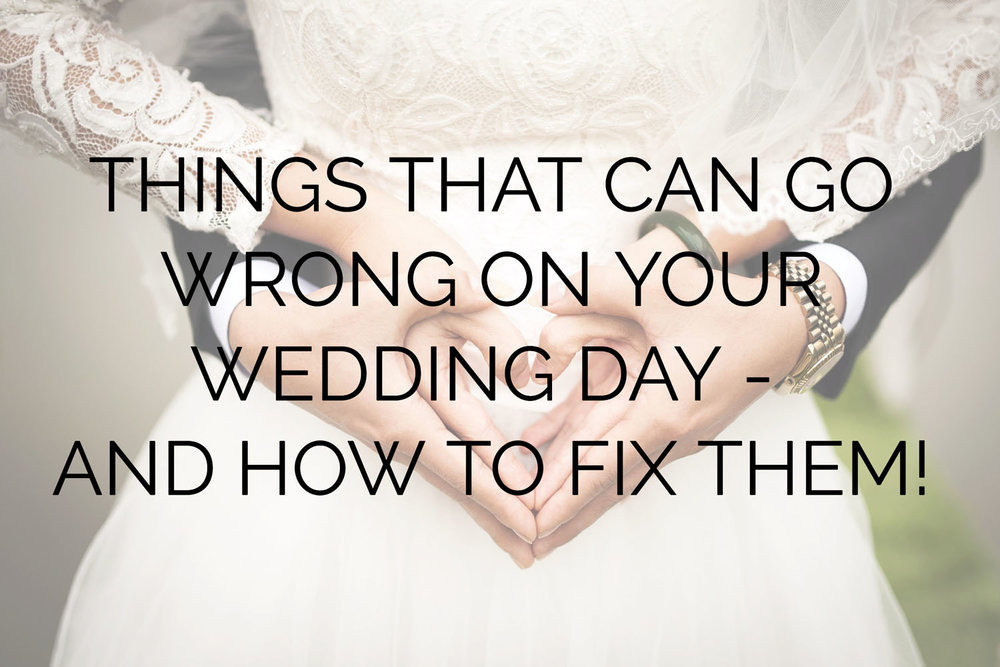 Things That Can Go Wrong On Your Wedding Day