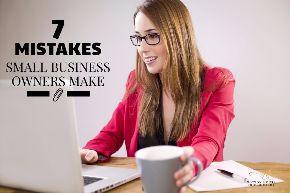 7-mistakes-small-business-owners-make-notton-house-photography.jpg