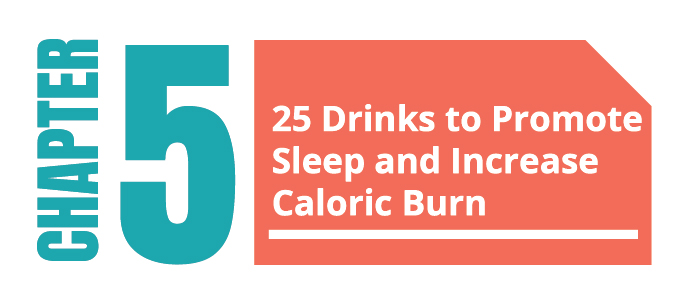 Drinks to Promote Sleep and Increase Caloric Burn