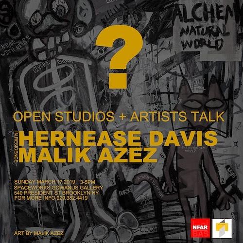 NFAR Event @ Spaceworks Sunday 3/17 ARTISTS TALK + OPEN STUDIOS Artists in Residence  Malik Azez & Hernease Davis  Check our flyer for details