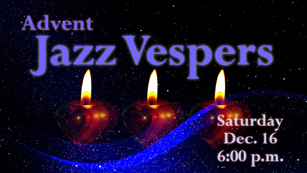 Advent Jazz Vespers 2017 graphic v1 medium.jpg