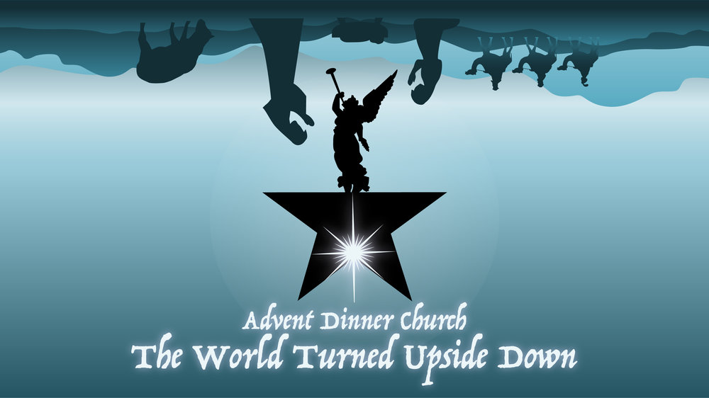 Advent Dinner Church - World Turned Upside Down v2.jpg
