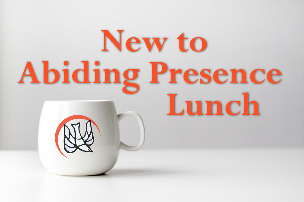New to Abiding Presence Lunch title 2018.jpg