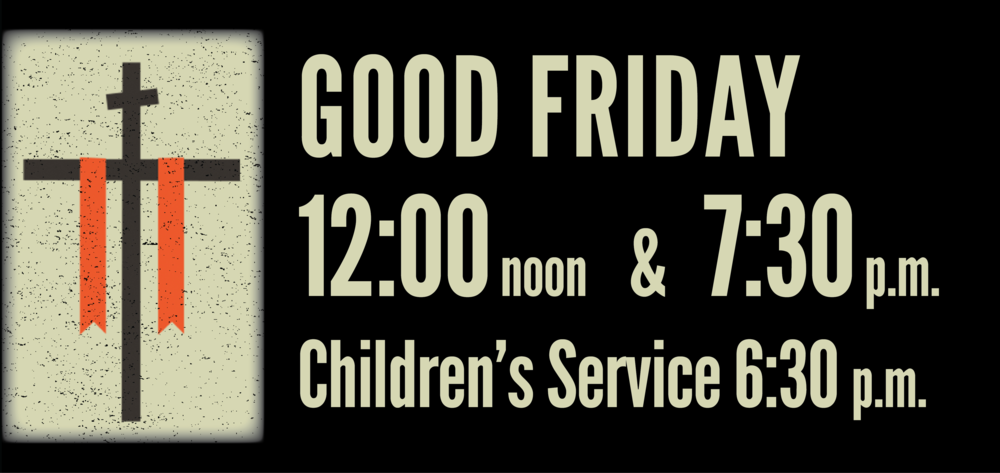 Good Friday Worship Times 2018 wide.png