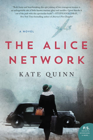 The Alice Network by Kate Quinn - 1947. In the chaotic aftermath of World War II, American college girl Charlie St. Clair is pregnant, unmarried, and on the verge of being thrown out of her very proper family. She's also nursing a desperate hope that her beloved cousin Rose, who disappeared in Nazi-occupied France during the war, might still be alive. So when Charlie's parents banish her to Europe to have her