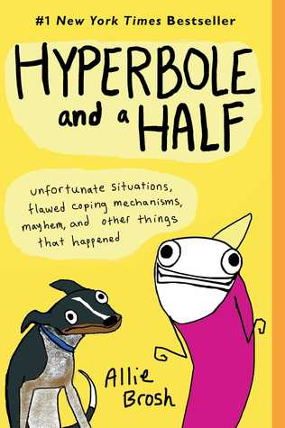 "Hyperbole and a Half by Allie Brosh - Every time Allie Brosh posts something new on her hugely popular blog Hyperbole and a Half the internet rejoices.This full-color, beautifully illustrated edition features more than fifty percent new content, with ten never-before-seen essays and one wholly revised and expanded piece as well as classics from the website like, ""The God of Cake,"" ""Dogs Don't Understand Basic Concepts Like Moving,"" and her astonishing, ""Adventures in Depression,"" and ""Depression Part Two,"" which have been hailed as some of the most insightful meditations on the disease ever written."