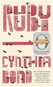 Ruby - By Cynthia Bond (Fiction)Rating: 2 out of 5 starsThis book was super graphic and really hard to read. I'm not a prude by any means, but oy vey. I really feel like the author could have gotten her point across without being so explicit. I'm also doing another unofficial project where I read books from Oprah's Book Club and this is on the list.The main character, Ruby, goes through so much, it's a miracle that she survived at all. She's a woman who used to be very beautiful, but is now suffering from some type of mental illness and living in a shack in the woods and you find out why as the story goes on.Spoiler alert + trigger warning: There are scenes that deal with rape, sex trafficking, child prostitution, incest, miscarriage, and more.Just no.