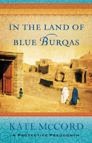 In the Land of Blue Burqas - By Kate McCord (Nonfiction)Rating: 3 stars out of 5Riveting and fast paced, In the Land of Blue Burqas depicts sharing the love and truth of Christ with women living in Afghanistan, which has been called