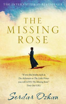 The Missing Rose - By Serdar Ozkan (Fiction)Rating: 3 stars out of 5This book is similar to The Alchemist by Paulo Coelho, so if you liked that, you'll like this. I didn't particularly care for it that much, it was OK.The Missing Rose is the story of Diana, a willful young woman who, following the death of her mother, sets out on a quest to find the twin she never knew she had.