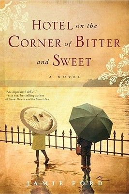Hotel on the Corner of Bitter and Sweet - By Jamie Ford (Fiction)Rating: 3 out of 5 starsI liked