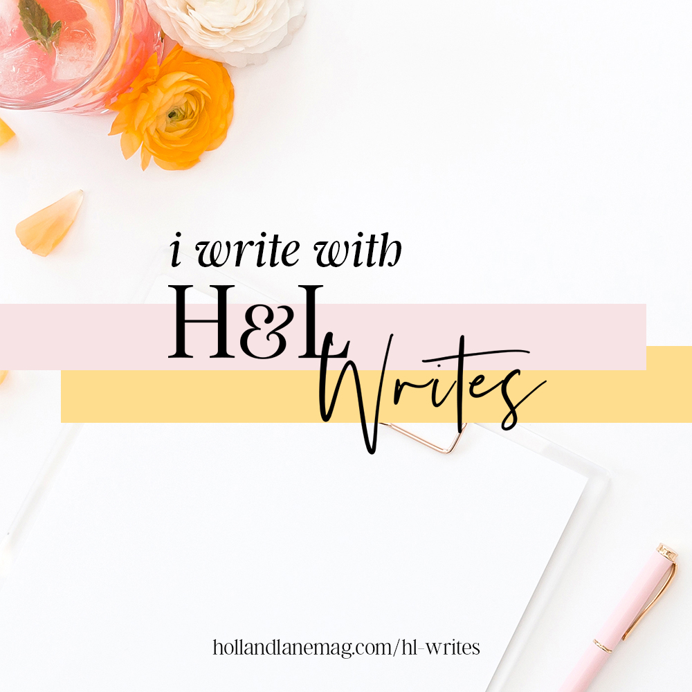H&L Writes - a monthly membership program specifically for writers that offers writing prompts, expert writing reviews, writing accountability partners, and more. Learn more at http://www.hollandlanemag.com/hl-writes
