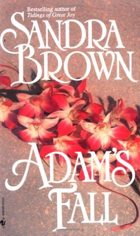 Adam's Fall - By: Sandra Brown (Fiction)2 out of 5 starsThis book reminded me of a bad version of Me Before You by Jojo Moyes. Very predictable and cliche. Lots of problematic issues for me about consent. Also, spoiler alert: There's a happy ending in this one, but other than that, go read Moyes book instead.
