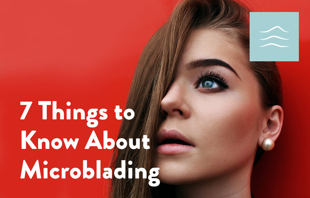 Things to Know About Microblading
