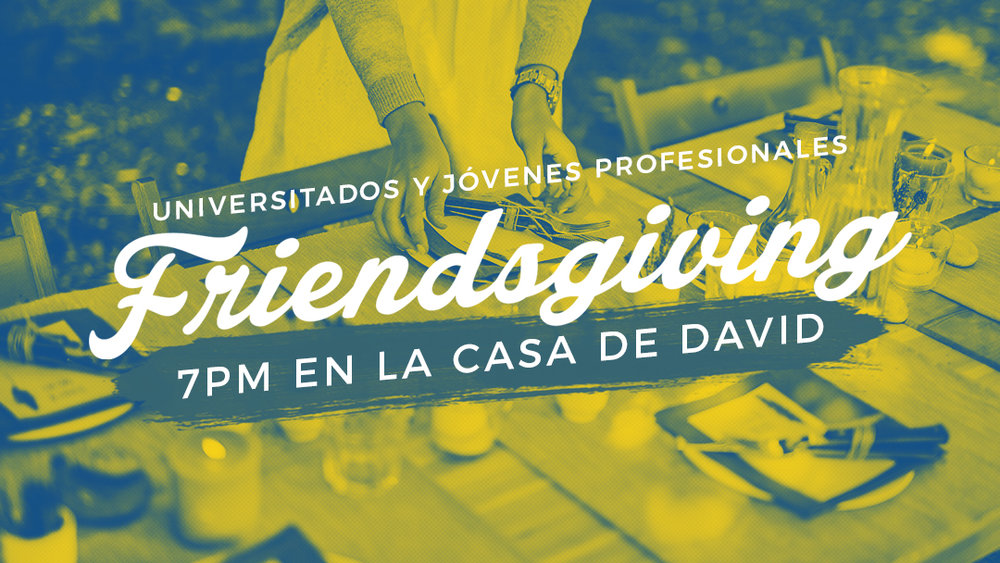 Iglesia de Cristo en Sunset: Universitados y jovenes profesionales, Friendsgiving