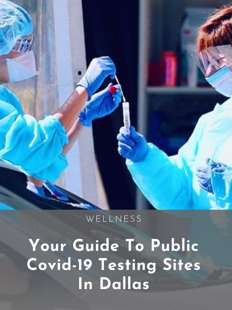 Your Guide To Public Covid 19 Testing Sites In Dallas Dallasites101
