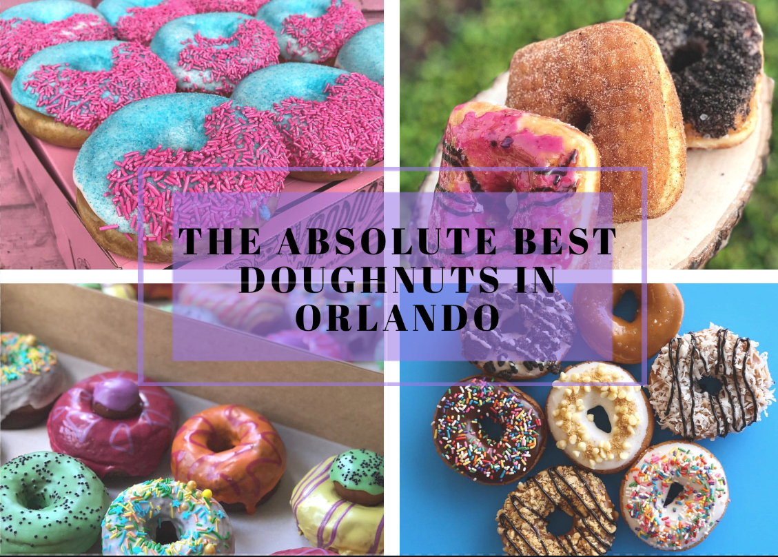 Sep 23 The Absolute Best Doughnuts In Orlando