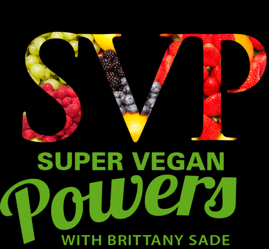 Super Vegan Powers  with Brittany Sade