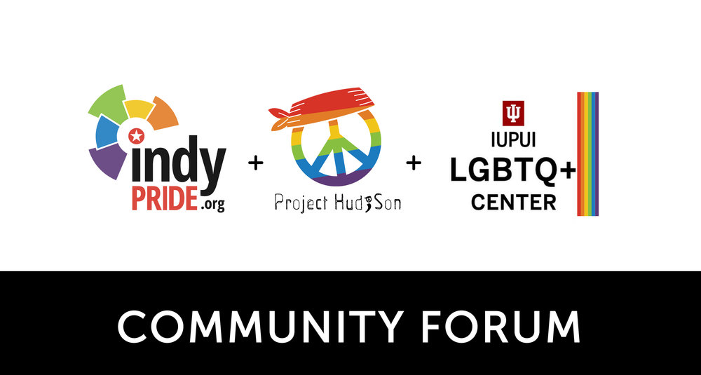 Community Forum with Indy Pride, Project Hudson and IUPUI LGBTQ Center