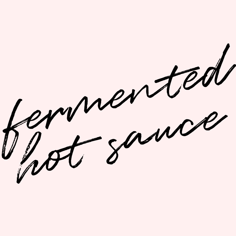 Make hot sauce the fermented way.   We eat SO much hot sauce--hot sauce of all kinds and flavors. So we might as well make our own so we can have the exact flavor we want.