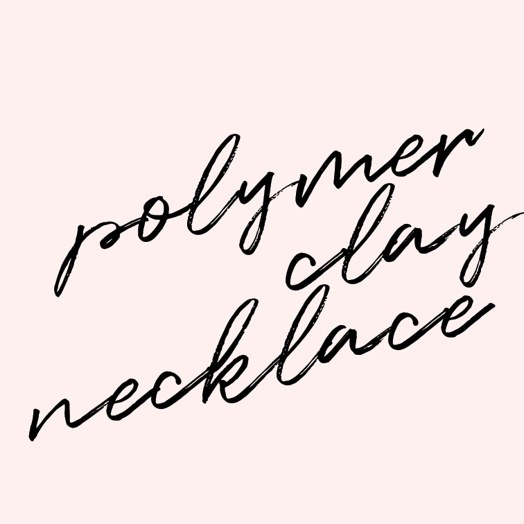 Create a polymer clay necklace.   Have you guys ever played around with polymer clay?? The necklaces you can make with that stuff is incredible!