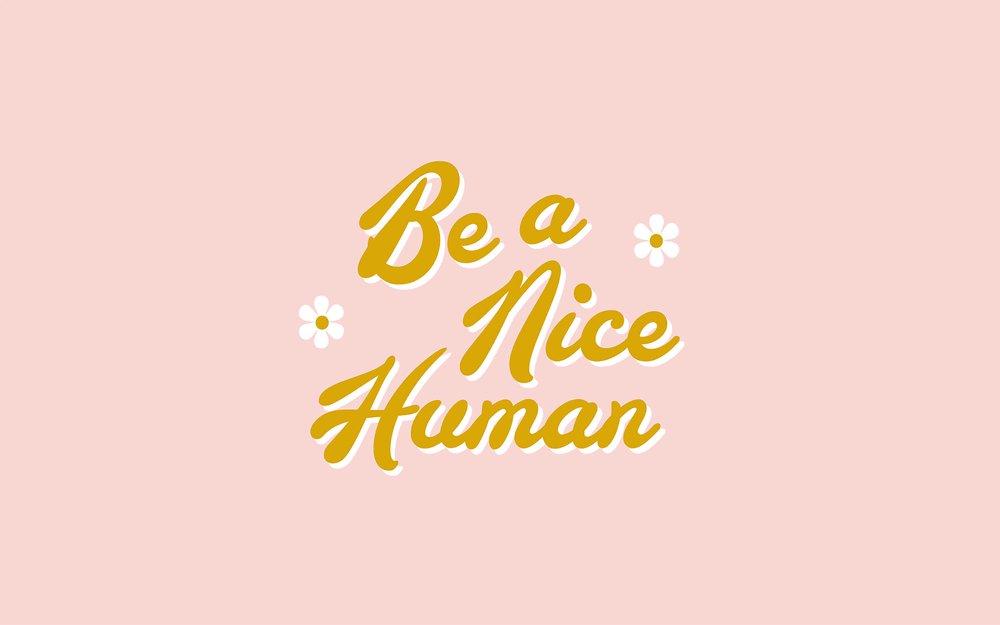 be-a-nice-human.jpg