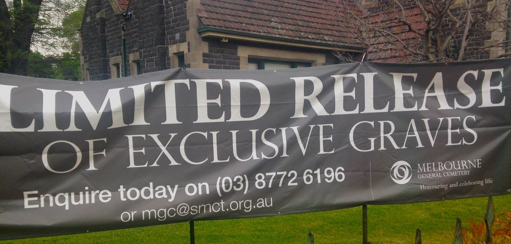 Outside the Melbourne General Cemetery - the new real estate! What will you leave before you die?