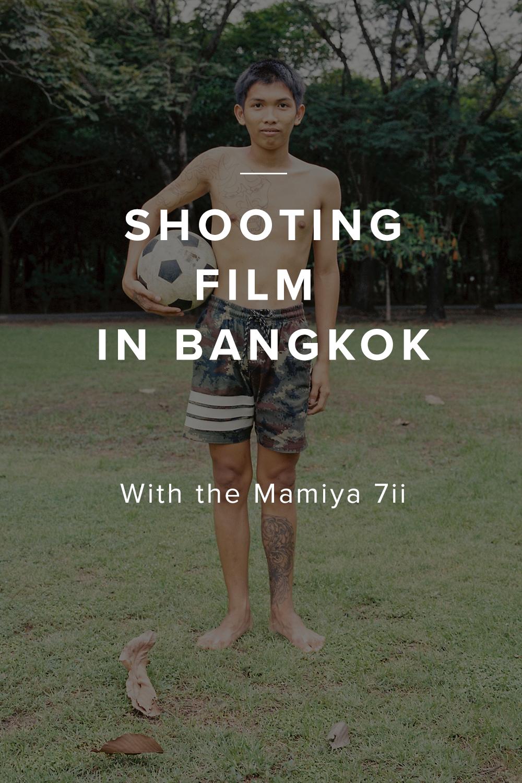 Shooting Film in Bangkok with the Mamiya 7ii
