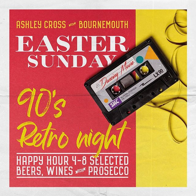Easter Sunday + 90's Retro Night Ashley Cross | Bournemouth Venues Two Venues | One Vibe Till Late It Was All a Dream… Great Food + Great Liquor + Great People = Great Times #bournemouth #easter