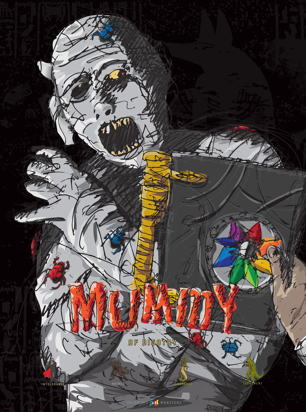 Mummy of Bigotry. One in a series of posters Rainbows vs. Monsters) promoting LGBTQ tolerance