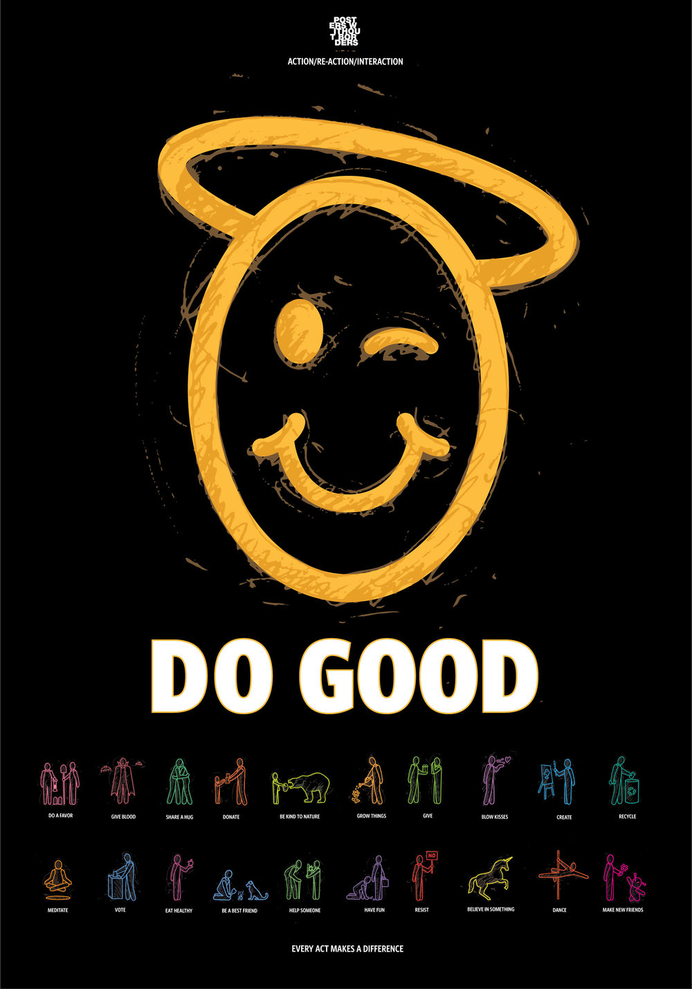 Do Good. A poster for an invitational exhibition called Action. Reaction. Interaction.