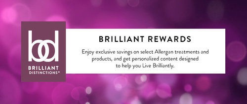Become a brilliant distinctions member!   EARN POINTS ON LATISSE AND ALLERGAN PRODUCTS SUCH AS BOTOX, JUVEDERM, VOLBELLA, VOLUMA AND MORE!