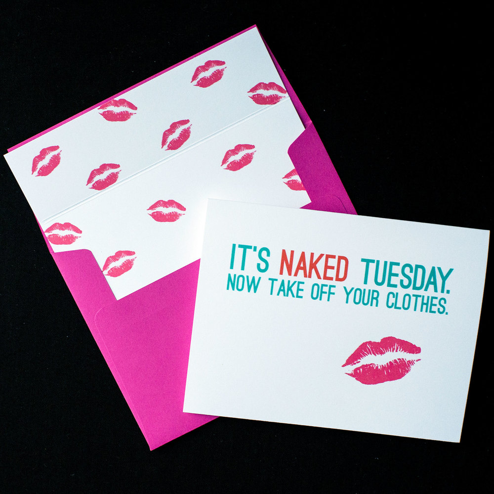 It's Naked Tuesday. Now Take Off Your Clothes. (Choose your day) Card