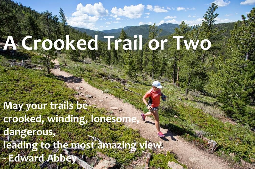 A Crooked Trail or Two