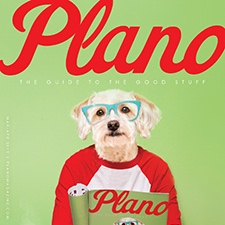 Published in Plano Magazine - March/April 2019