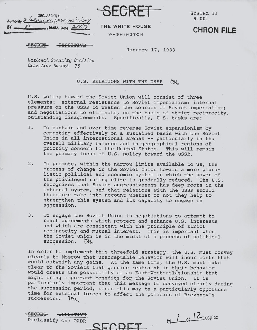 "National Security Decision Memorandum NSDD 75 ""U.S. Relations with the USSR"" of January 17, 1983, wants to ""promote change"" in the Soviet Union and improve relations with the Kremlin."