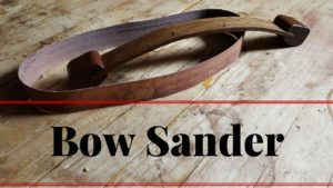 Making a Bow Sander With Opa's Wrokshop