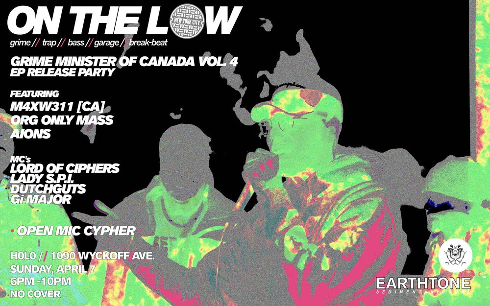 Sounds provided by... ▪️ M4XW3LL [Canada] // NYC DEBUT ▪️ ORG ONLY MASS ▪️ AIONS  MC's... ▪️ LORD OF CIPHERS ▪️ LADY S.P.I. ▪️ DUTCHGUTS  🎤 OPEN MIC CYPHER [bring your best]  + EARTHTONE Residents Oskuro / Gi Major / Aions