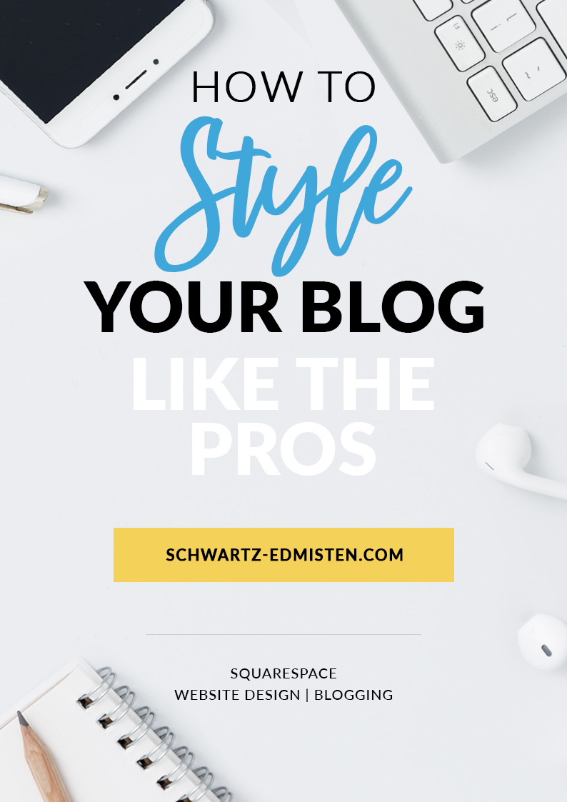 How to Style Your Blog Like the Pros - Schwartz-Edmisten Website Design