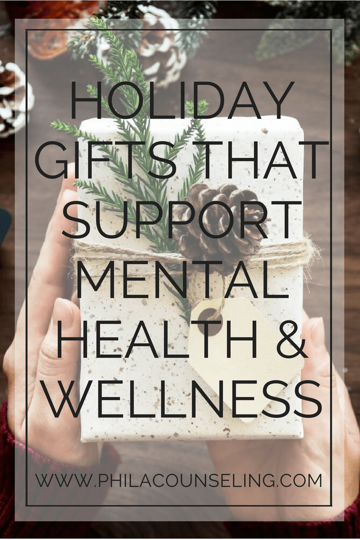 HOLIDAY GIFTS THAT SUPPORT MENTAL HEALTH & WELLNESS