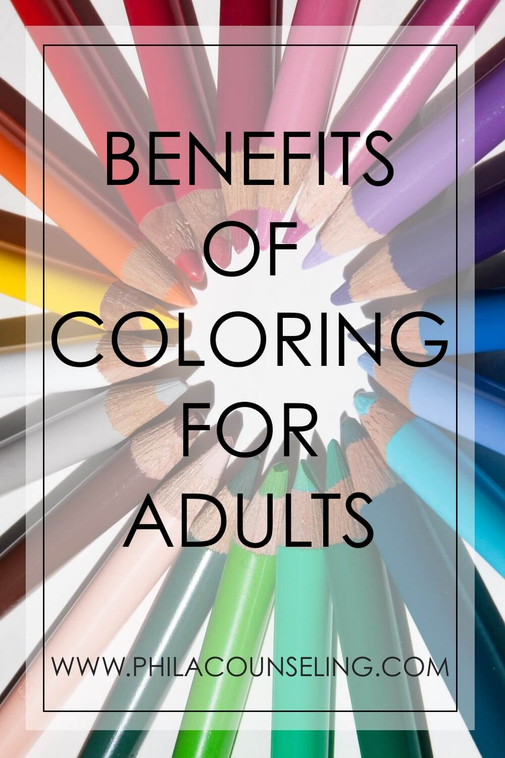 BENEFITS OF COLORING FOR ADULTS