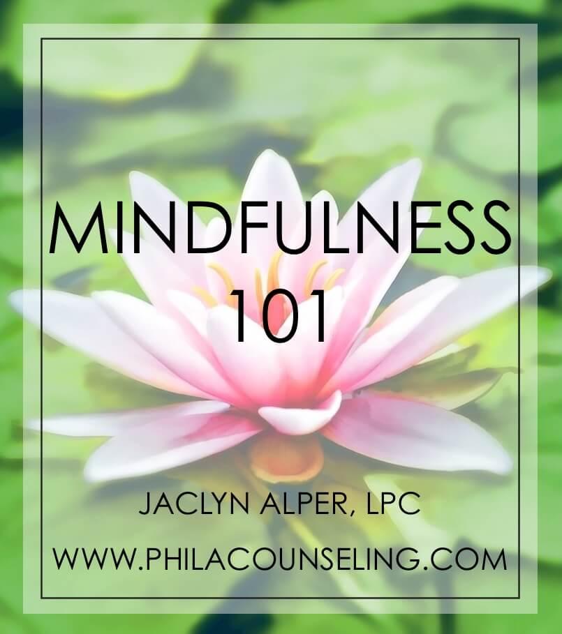 Mindfulness 101 | Jaclyn Alper, LPC in Philadelphia