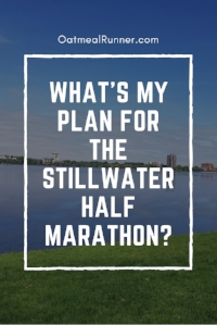 What's my plan for the Stillwater Half Marathon Pinterest.jpg