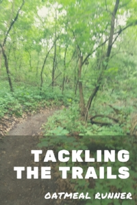 Tackling the Trails_ My First Trail Running Experience Pinterest 2.jpg